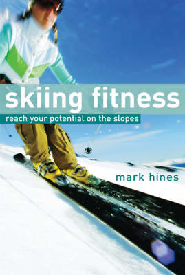 Skiing Fitness: Reach Your Potential on the Slopes (Paperback)
