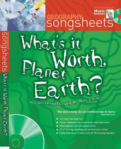 What's it Worth, Planet Earth?: A Cross-Curricular Song by Suzy Davies - Songsheets