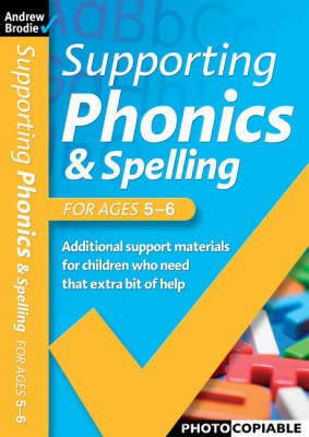 Supporting Phonics and Spelling: For Ages 5-6 - Supporting Phonics and Spelling (Paperback)
