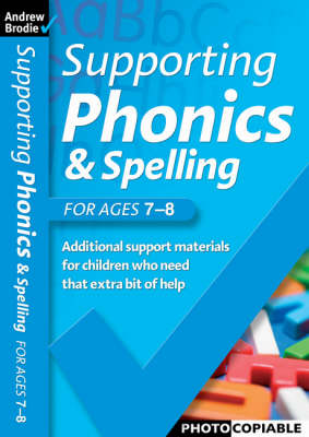 Supporting Phonics and Spelling: For Ages  7-8 - Supporting Phonics and Spelling (Paperback)