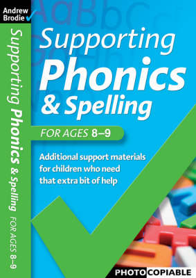 Supporting Phonics and Spelling: For Ages 8-9 - Supporting Phonics and Spelling (Paperback)