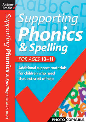 Supporting Phonics and Spelling: For Ages 10-11 - Supporting Phonics and Spelling (Paperback)