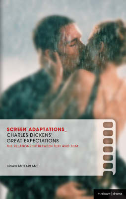 """Charles Dickens' """"Great Expectations"""": A Close Study of the Relationship Between Text and Film - Screen Adaptations (Paperback)"""