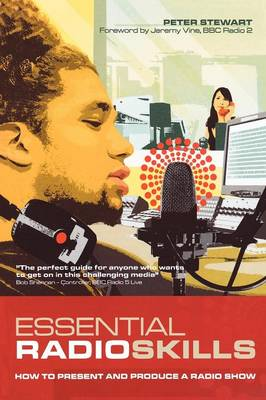 Essential Radio Skills: How to Present and Produce a Radio Show - Professional Media Practice (Paperback)