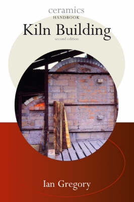 Kiln Building - Ceramics Handbooks (Paperback)
