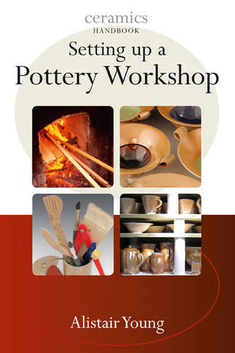 Setting Up a Pottery Workshop - Ceramic Handbooks (Paperback)