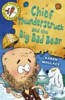 Chief Thunderstruck and the Big Bad Bear: Bk. 4 - Goosepimple Bay Sagas (Paperback)