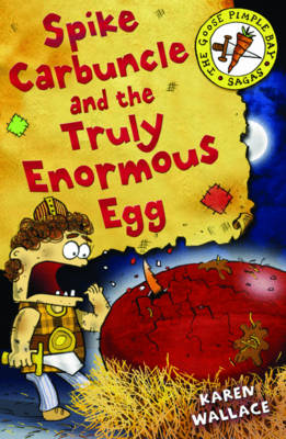 Spike Carbuncle and the Truly Enormous Egg - Goosepimple Bay Sagas (Paperback)