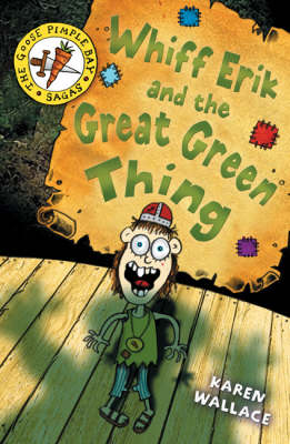 Whiff Eric and the Great Green Thing: Bk. 2 - Goosepimple Bay Sagas (Paperback)