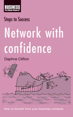 Network with Confidence: How to Benefit from Your Business Contacts - Steps to Success (Paperback)