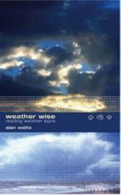 Weather Wise: Reading Weather Signs (Paperback)