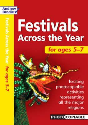 Festivals Across the Year 5-7 - Festivals Across the Year (Paperback)