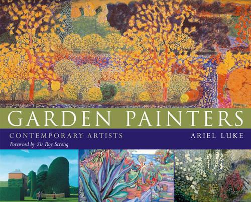 Garden Painters: Contemporary Artists (Hardback)
