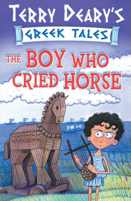The Boy Who Cried Horse: Bk. 1 - Greek Tales (Paperback)