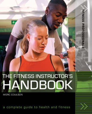 The Fitness Instructor's Handbook: A Complete Guide to Health and Fitness - Fitness Professionals (Paperback)