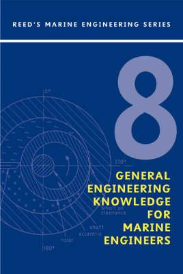 Reeds: General Engineering Knowledge for Marine Engineers - Reed's Marine Engineering v.8 (Paperback)