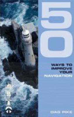 50 Ways to Improve Your Navigation - 50 Ways to Improve Your (Paperback)
