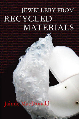 Jewellery from Recycled Materials - Jewellery Handbooks (Paperback)