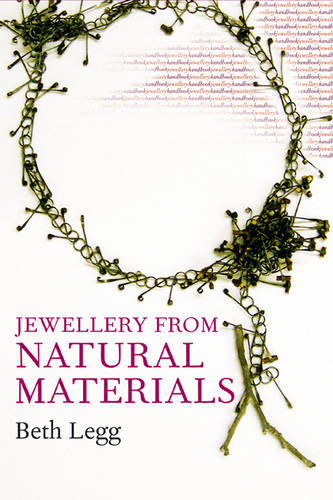 Jewellery Handbooks: Jewellery from Natural Materials - Jewellery Handbooks (Paperback)