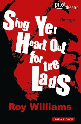 Sing Yer Heart Out for the Lads - Modern Plays (Paperback)