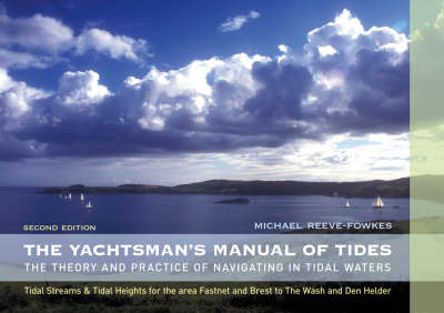 The Yachtsman's Manual of Tides: The Theory and Practice of Navigating in Tidal Waters (Paperback)