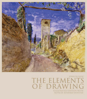 The Elements of Drawing: Illustrated Editions with Notes by Bernard Dunstan (Paperback)