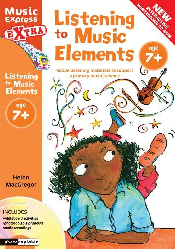 Listening to Music Elements Age 7+: Active Listening Materials to Support a Primary Music Scheme - Music Express Extra