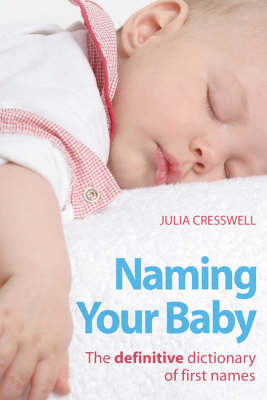 Naming Your Baby: The Definitive Dictionary of First Names (Paperback)