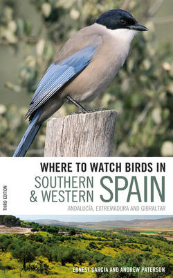 Where to Watch Birds in Southern and Western Spain: Andalucaia, Extremadura and Gibraltar - Where to Watch Birds (Paperback)
