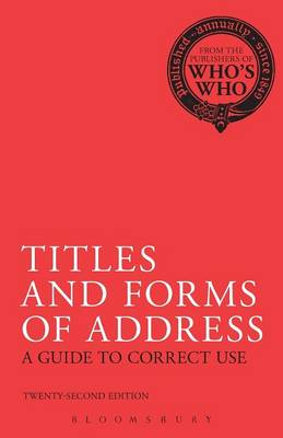 Titles and Forms of Address: A Guide to Correct Use (Paperback)