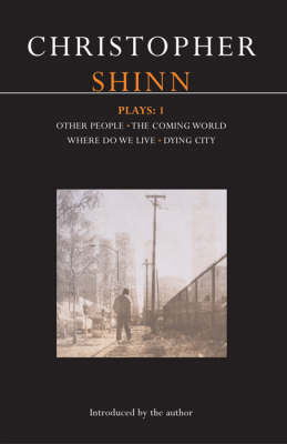 """Shinn Plays: """"Other People"""", """" The Coming World"""", """"Where Do We Live"""", """"Dying City"""" No. 1 - Contemporary Dramatists (Paperback)"""
