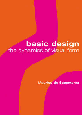 Basic Design: The Dynamics of Visual Form (Paperback)