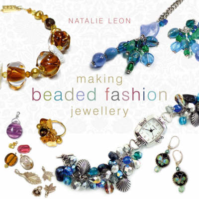 Making Beaded Fashion Jewellery (Paperback)
