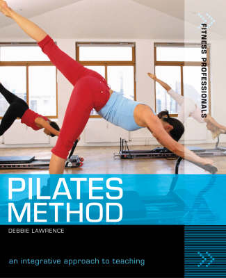 Pilates Method: An Integrative Approach to Teaching - Fitness Professionals (Paperback)