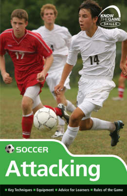Skills: Soccer - Attacking - Know the Game (Paperback)