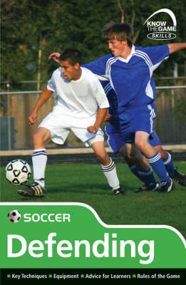 Skills: Soccer - Defending - Know the Game (Paperback)
