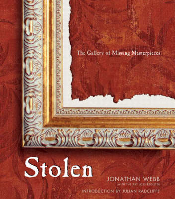 Stolen: The Gallery of Missing Masterpieces (Hardback)