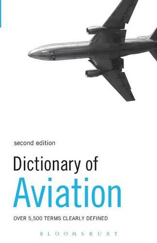 Dictionary of Aviation: Over 5,500 Terms Clearly Defined (Paperback)