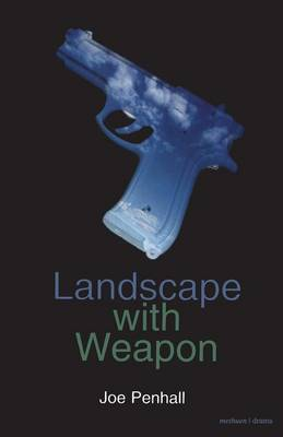 Landscape with Weapon - Modern Plays (Paperback)
