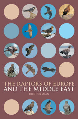 The Raptors of Europe and the Middle East: A Handbook to Field Identification (Paperback)