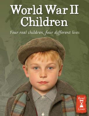 World War II Children - Real Lives (Hardback)