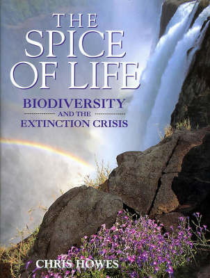 The Spice of Life: Biodiversity and the Extinction Crisis (Paperback)