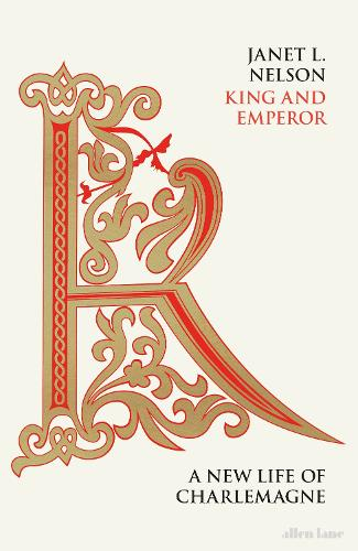 King and Emperor: A New Life of Charlemagne (Hardback)