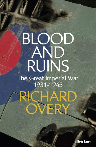 Blood and Ruins: The Great Imperial War, 1931-1945 (Hardback)