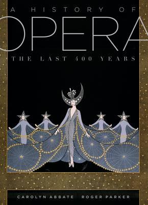 A History of Opera: The Last Four Hundred Years (Hardback)