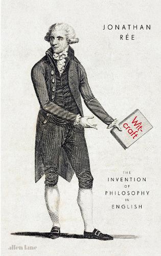 Witcraft: The Invention of Philosophy in English (Hardback)