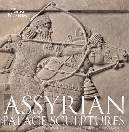 Assyrian Palace Sculptures (Hardback)