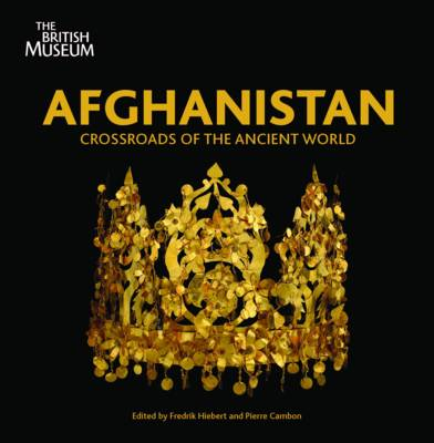 Afghanistan: Crossroads of the Ancient World (Paperback)