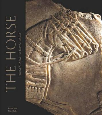 The Horse: From Arabia to Royal Ascot (Hardback)