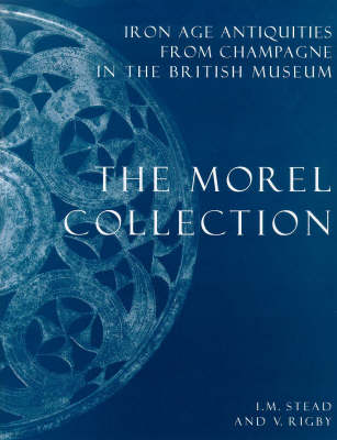 Iron Age Antiquities from the Champagne: Morel Collection (Hardback)